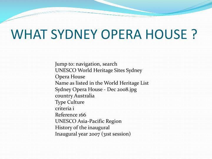 WHAT SYDNEY OPERA HOUSE ?
