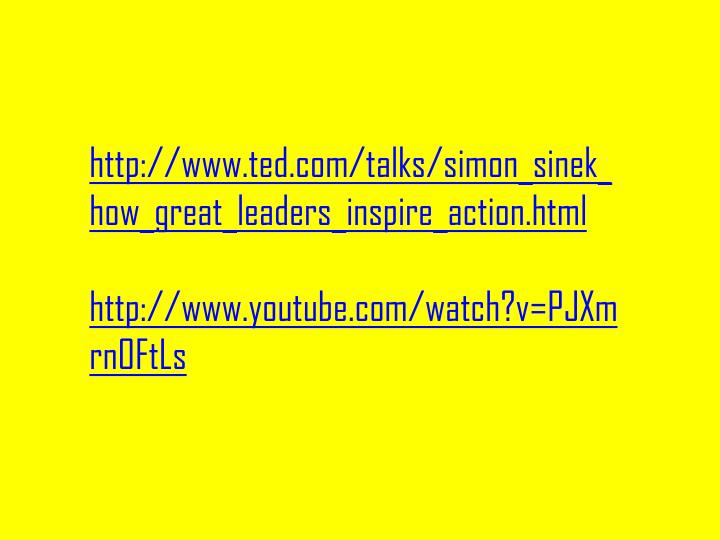 http://www.ted.com/talks/simon_sinek_how_great_leaders_inspire_action.html