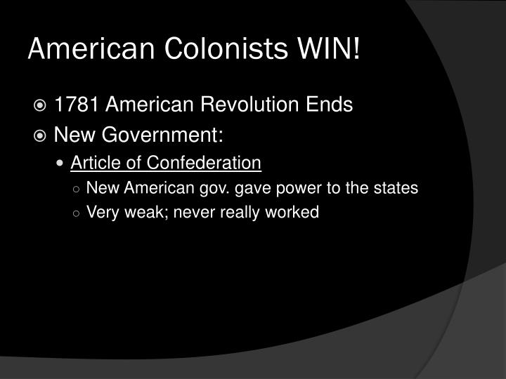how the colonists broke away from The act also greatly enlarged québec's territory to include, among other areas, the unsettled lands of the ohio valley this constrained the desires of americans such as future rebel leader george washington, to expand the american colonies westward these frustrations broke into open war between united states rebels.