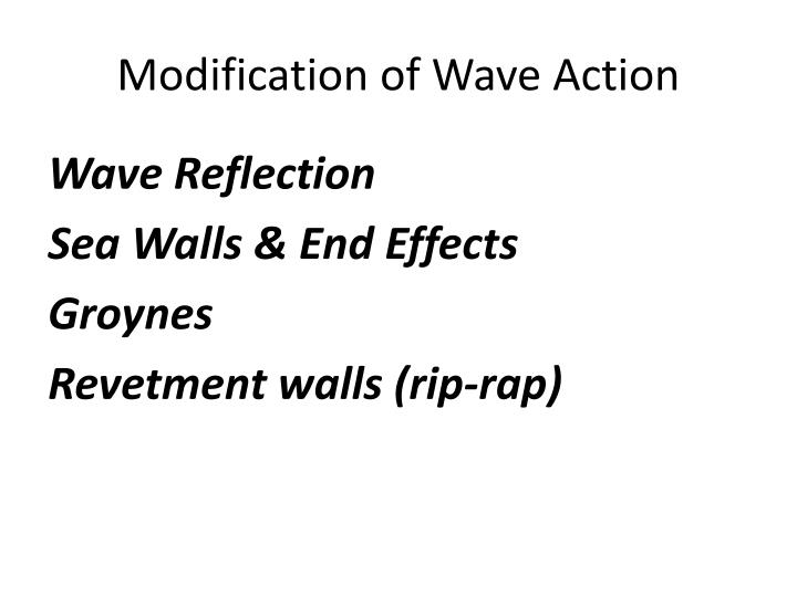 Modification of Wave Action