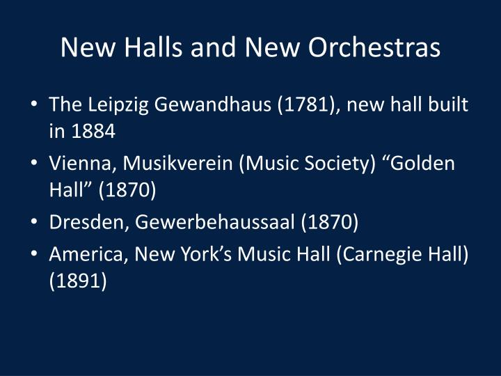 New halls and new orchestras