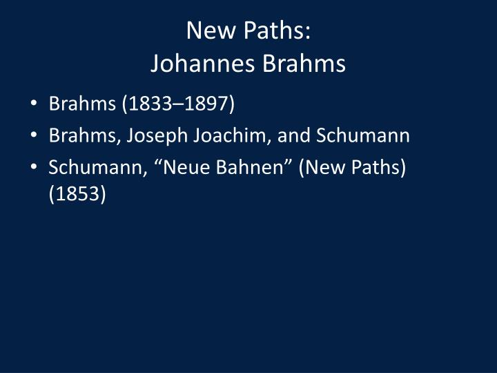 New Paths: