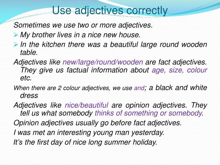 Use adjectives correctly
