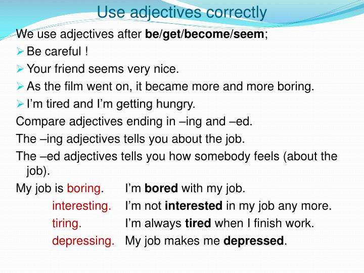 Use adjectives correctly