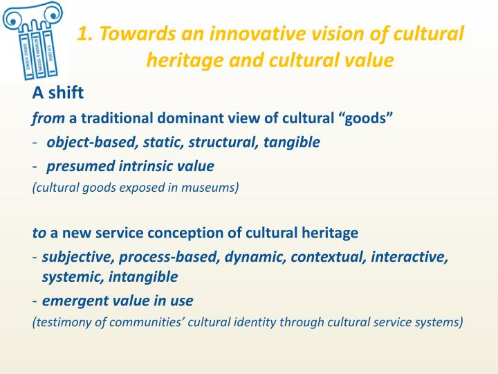 1. Towards an innovative vision of cultural heritage and cultural value
