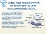 a unitary inter disciplinary view our contribution to chm