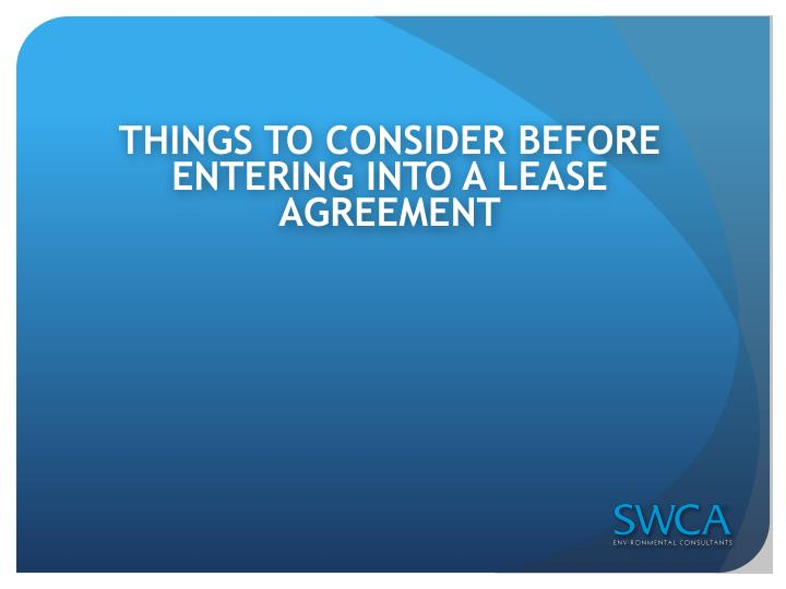 THINGS TO CONSIDER BEFORE ENTERING INTO A LEASE AGREEMENT