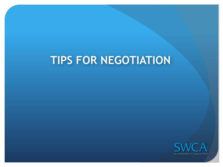 TIPS FOR NEGOTIATION