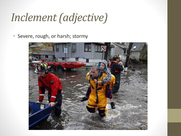 Inclement (adjective)