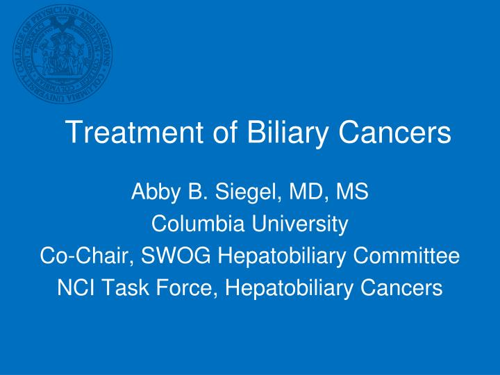 Treatment of biliary cancers
