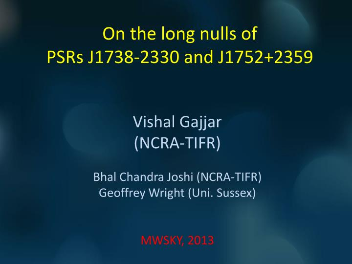 On the long nulls of psrs j1738 2330 and j1752 2359