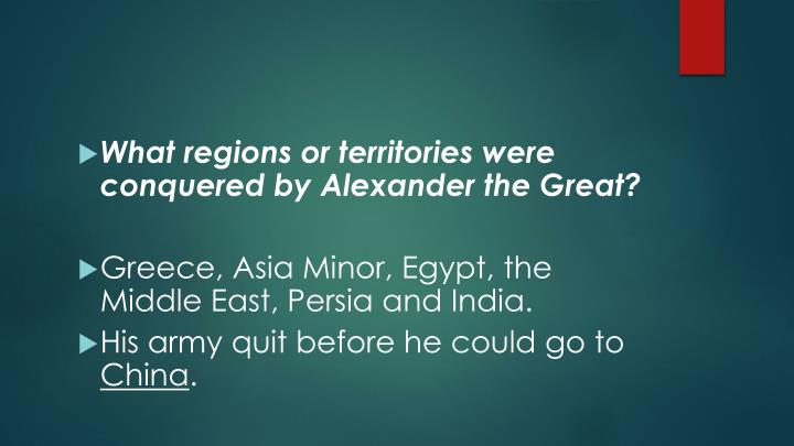 What regions or territories were conquered by Alexander the Great?
