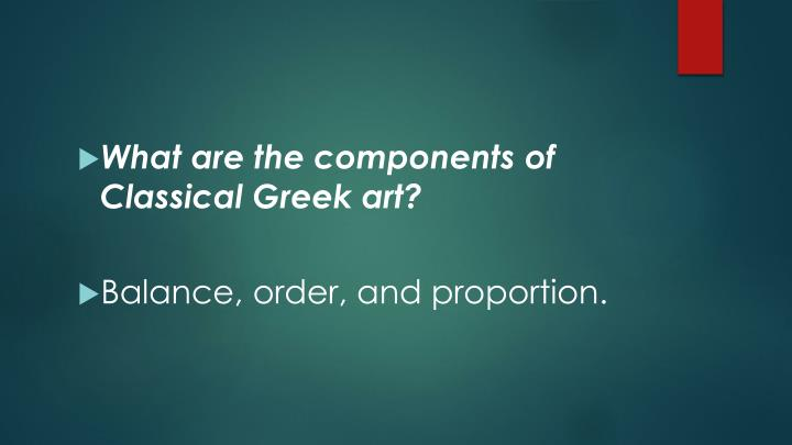 What are the components of Classical Greek art?