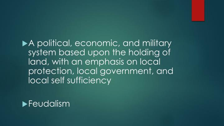 A political, economic, and military system based upon th