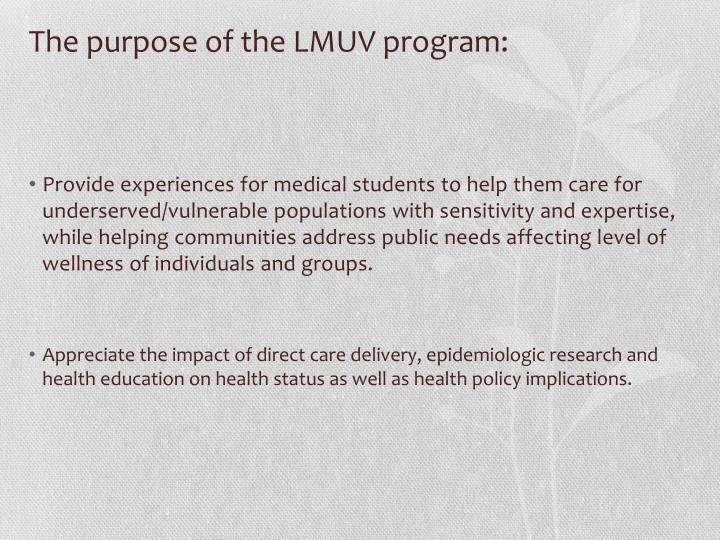 The purpose of the LMUV program: