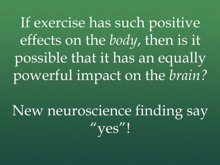 If exercise has such positive effects on the