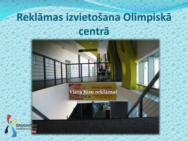 Reklāmas izvietošana Olimpiskā centrā
