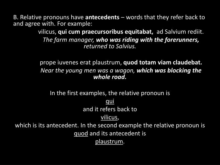 B. Relative pronouns have