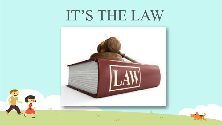 It s the law