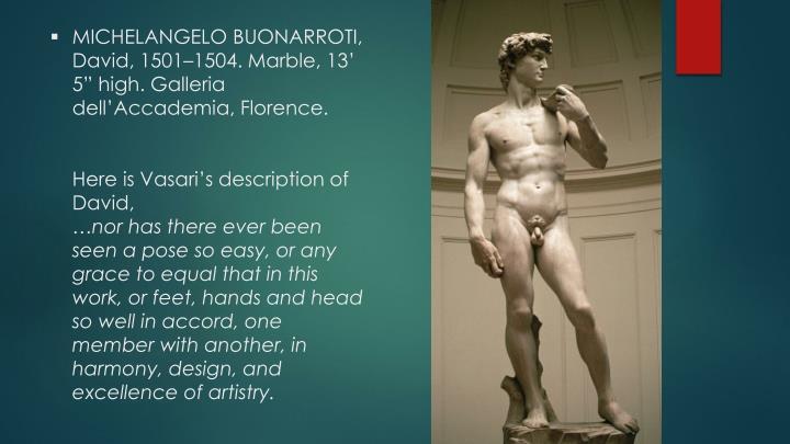 "MICHELANGELO BUONARROTI, David, 1501–1504. Marble, 13' 5"" high. Galleria dell'Accademia, Florence."