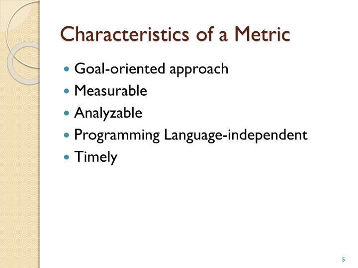 Characteristics of a Metric
