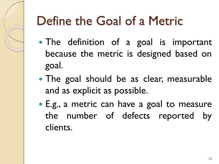 Define the Goal of a Metric