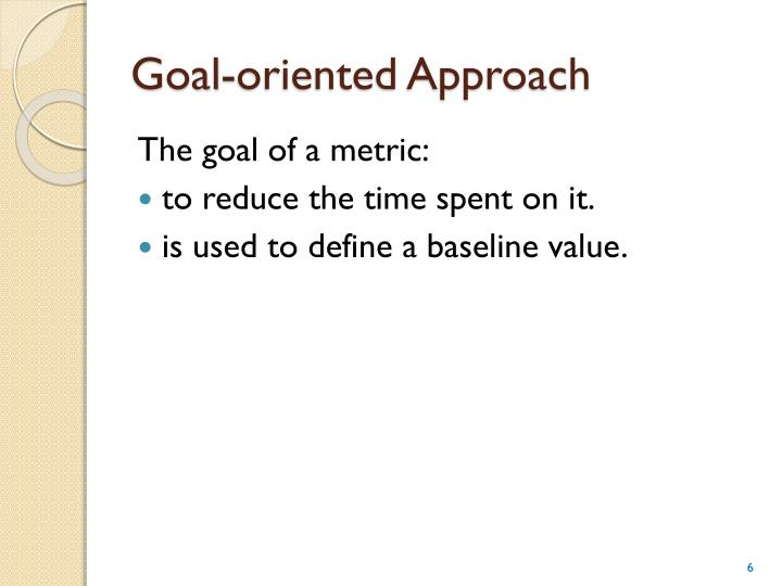 Goal-oriented Approach