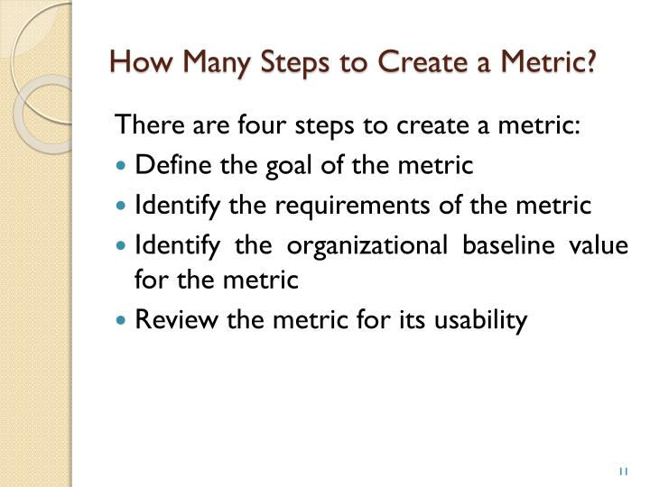 How Many Steps to Create a Metric?