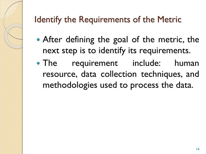 Identify the Requirements of the Metric