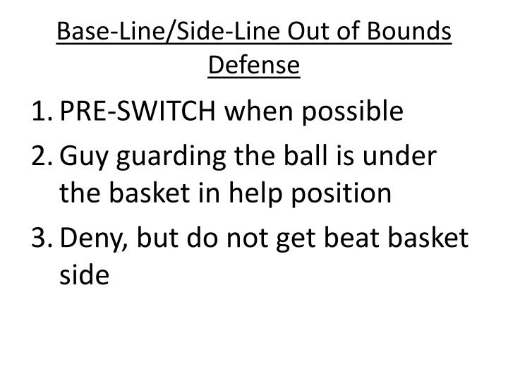 Base-Line/Side-Line Out of Bounds Defense