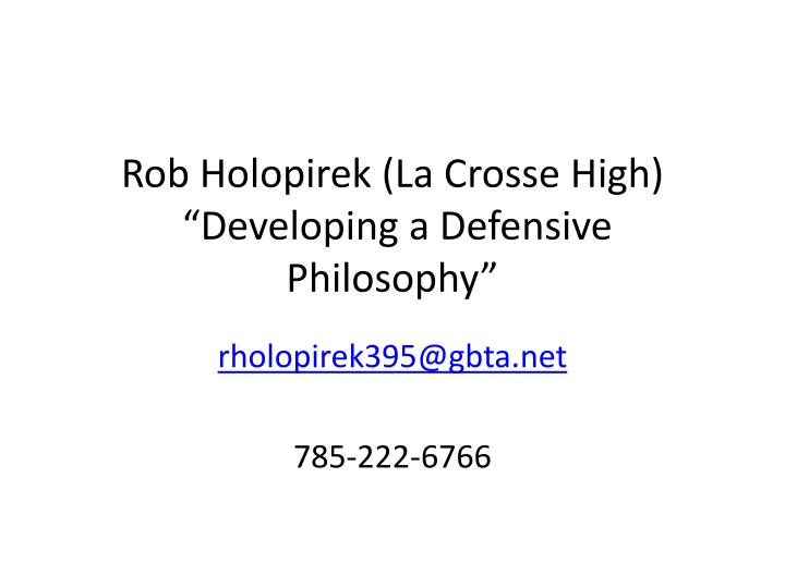 Rob holopirek la crosse high developing a defensive philosophy