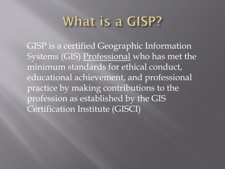What is a GISP?