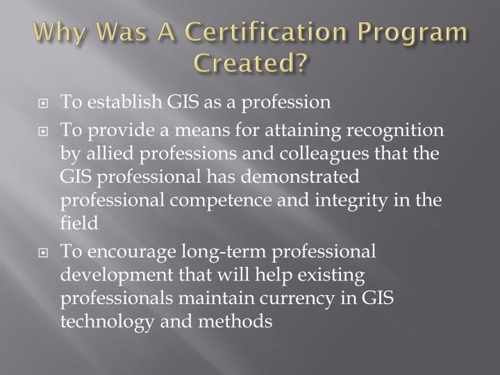 Why Was A Certification Program Created?