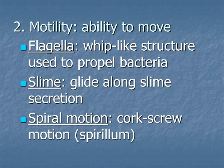 2. Motility: ability to move
