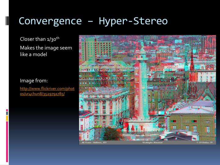 Convergence – Hyper-Stereo