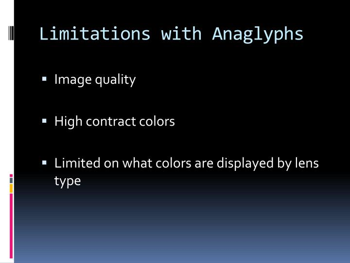 Limitations with Anaglyphs