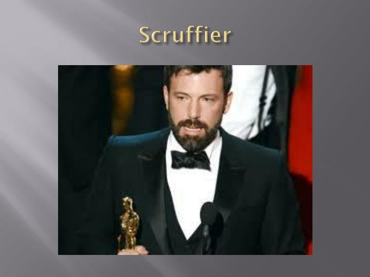 Scruffier