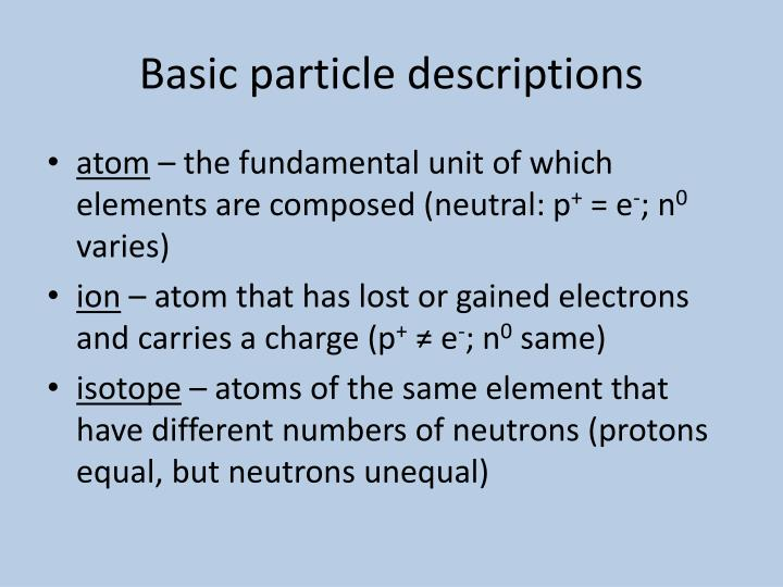 Basic particle descriptions