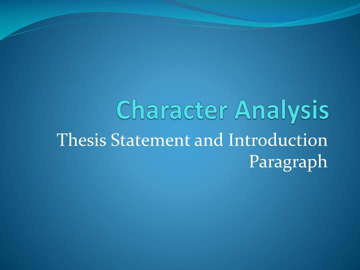 Character Analysis Essay Ppt
