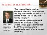 clinging vs holding fast1