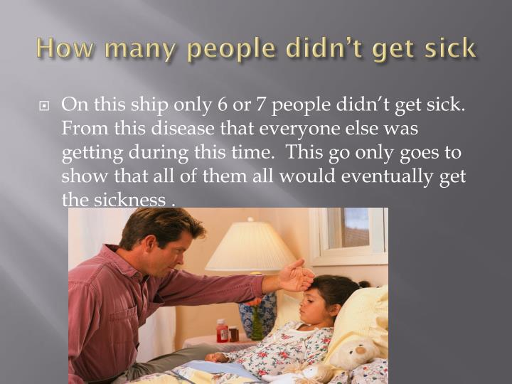 How many people didn't get sick