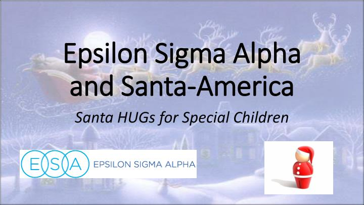 Epsilon sigma alpha and santa america