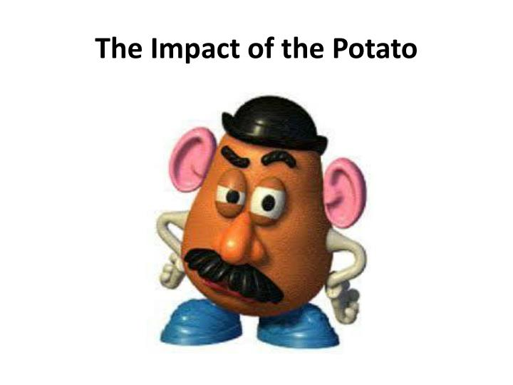 The impact of the potato