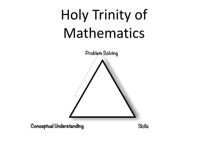 Holy Trinity of Mathematics