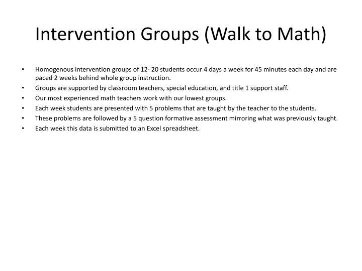 Intervention Groups (Walk to Math)