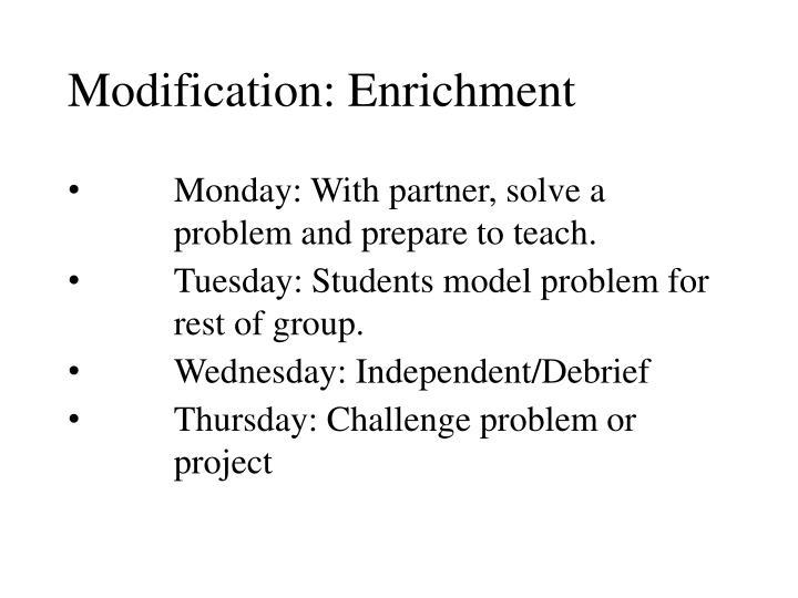 Modification: Enrichment