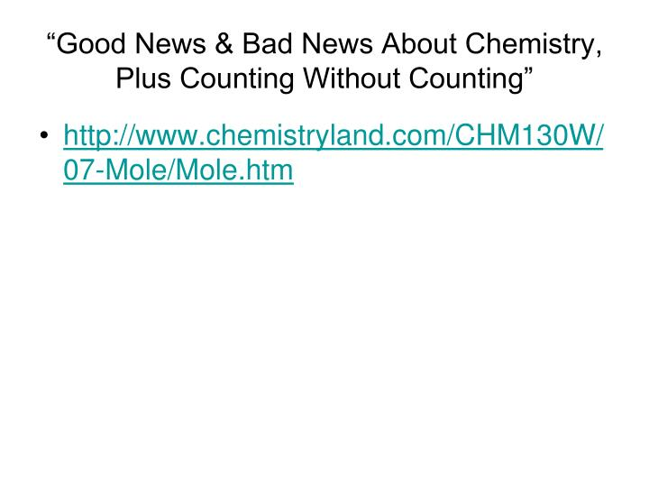 """Good News & Bad News About Chemistry, Plus Counting Without Counting"""