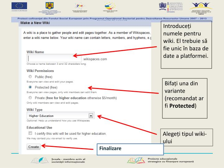 Introduceți numele pentru wiki. El trebuie să fie unic în baza de date a platformei.