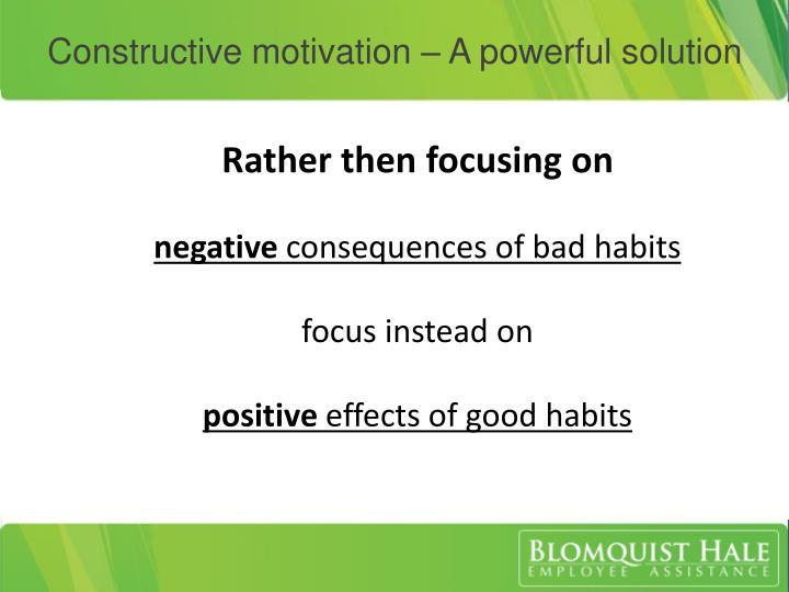 Constructive motivation
