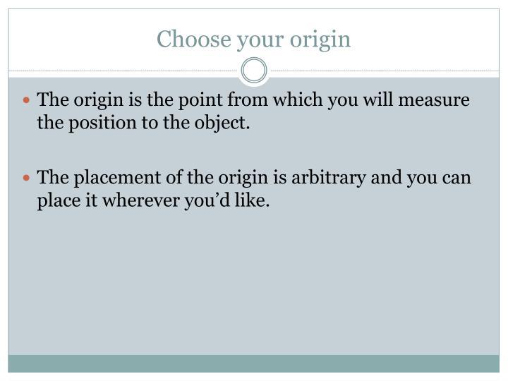 Choose your origin